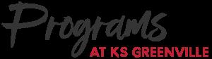 Programs at KS Greenville